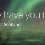 21 reasons to put Scotland on your travel bucket list for