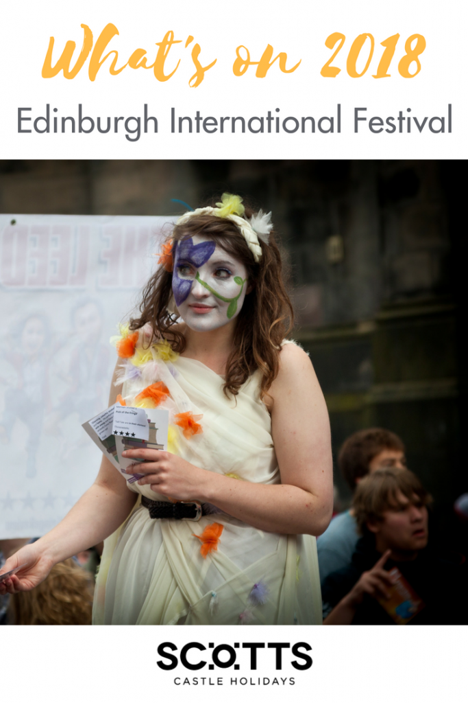 YOUR GUIDE TO THE EDINBURGH INTERNATIONAL FESTIVAL 2018 No other city does festivals quite like Edinburgh. The Scottish capital hosts no less than nine big festival events throughout the year and showcases the best of the world's talent from literary to jazz, from art to military and from dance to stand-up comedy. You name the art form and Edinburgh has an event celebrating it.
