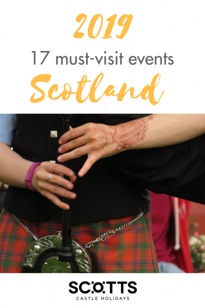 17 Scotland events for 2019. There are myriad festivals across the country throughout the year; you'll never be short of things to do in Scotland.